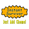Instant Survivor - Just Add Chemo!